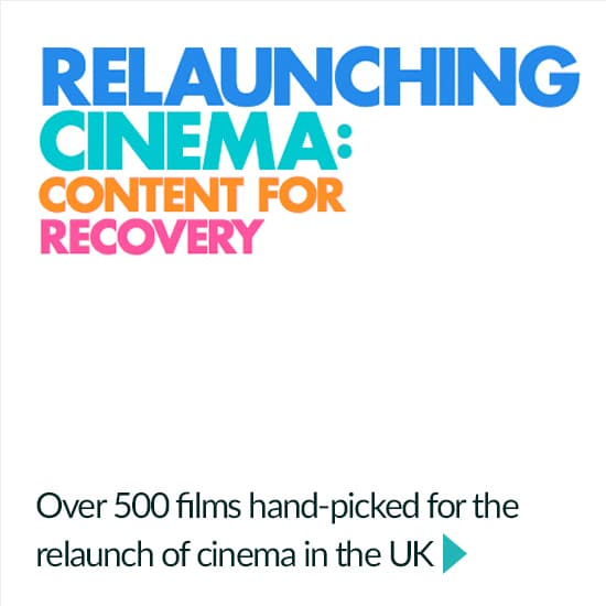 Relaunching cinema: Content for recovery. Over 500 films hand-picked for the relaunch in the UK