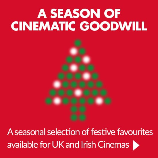 A seasonal selection of festive favourites available for UK and Irish cinemas